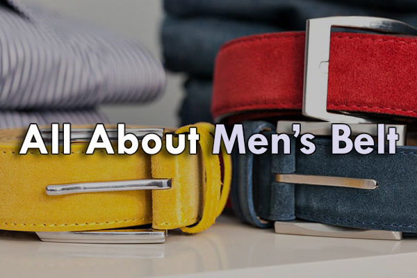 All About Men's Belt: How to Choose, Wear, Take Care and Mix with Your Outfit ( Updated 2017 )