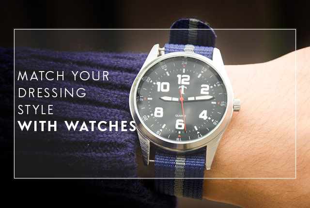 Match Your Dressing Style with Watches