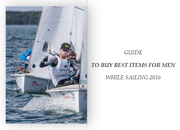 Guide to buy best items for men while sailing 2016