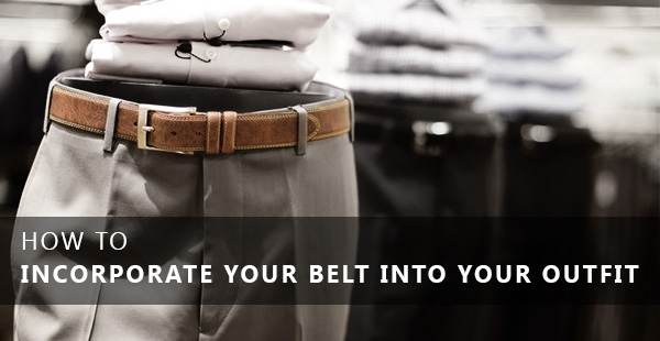 How to incorporate your belt into your outfit