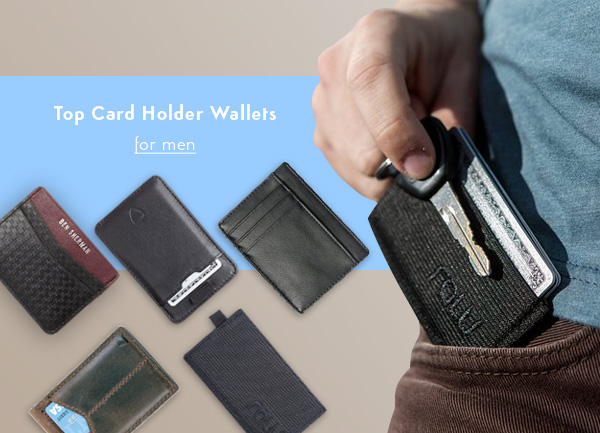 965e69b02b6b Top Card Holder Wallets For Men ( Updated 2019 ) - Cool Men Style 2019