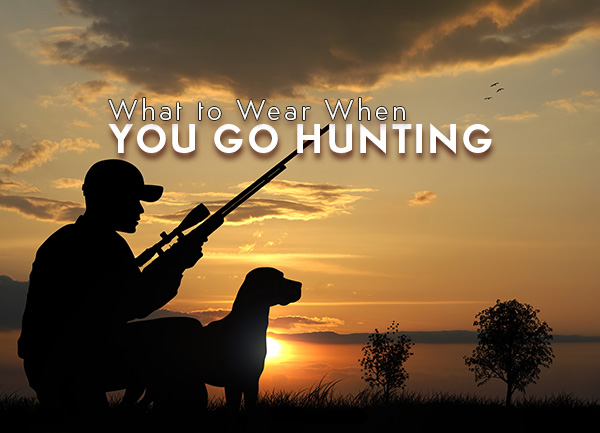 What to Wear When You Go Hunting
