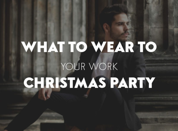 What To Wear To Your Work Christmas Party