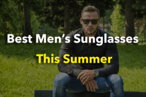 7 Best Men's Sunglasses This Summer