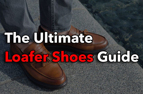 The Ultimate Loafer Shoes Guide For Men 2017