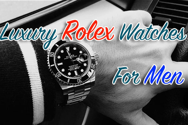 Best Rolex Watches For Men