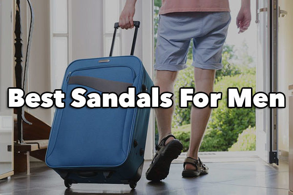 Best Sandals For Men in 2017