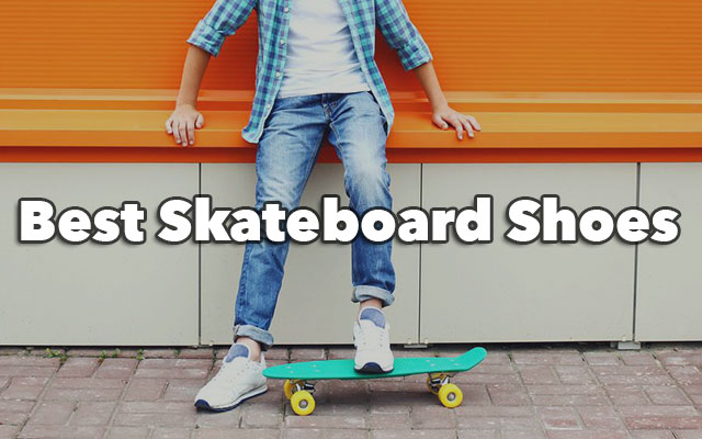 Best Skateboard Shoes For Men In 2017 Cool Men Style 2019