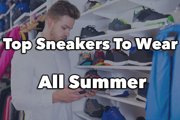 Top Sneakers to Buy Now and Wear All Summer