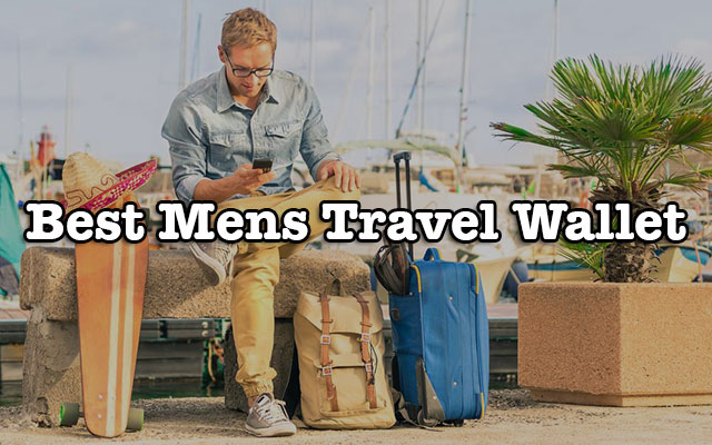 Reviews Of The Best Travel Wallets For Men Updated 2018