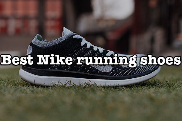 How to choose the best Nike running shoes for men