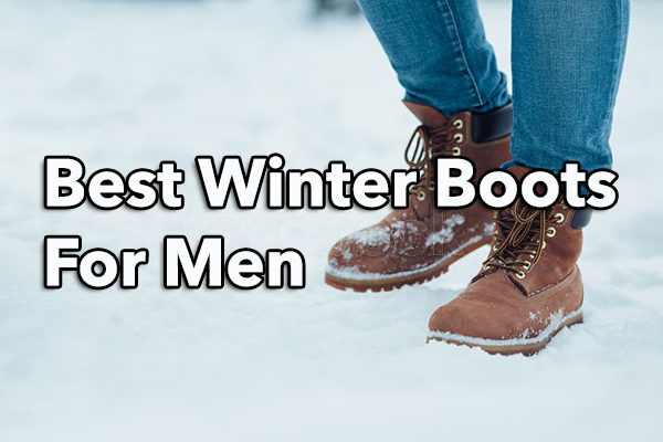 Best Winter Boots For Men 2017